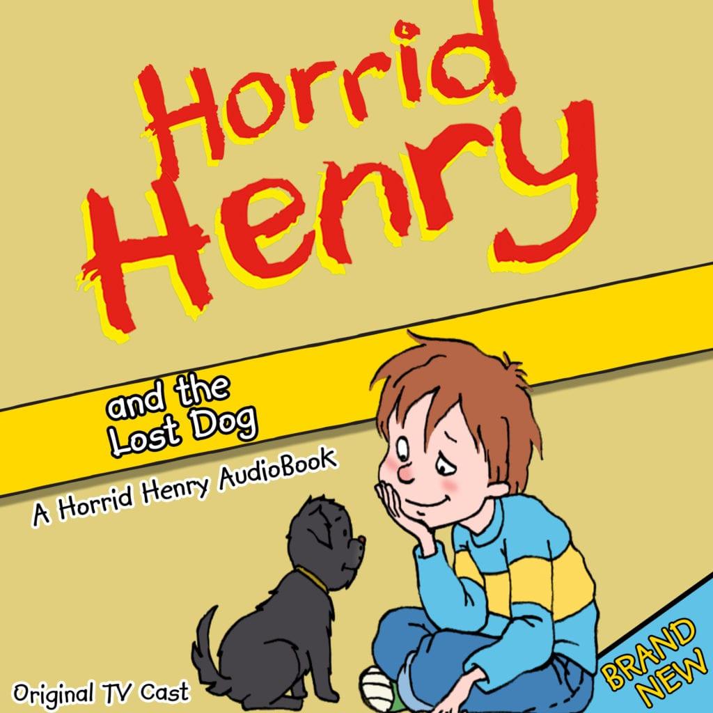 Horrid Henry Audiobook Horrid Henry and the Lost Dog